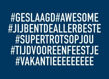 - hashtag-geslaagd-awesome-want-jij-bent-de-allerbeste