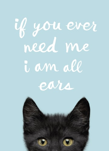 - if-you-ever-need-me-i-am-all-ears