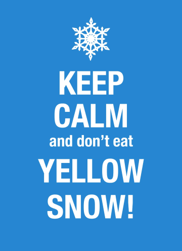- keep-calm-and-do-not-eat-the-yellow-snow