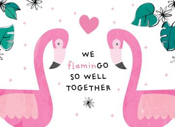 - Valentijnskaart-We-flamingo-so-well-together