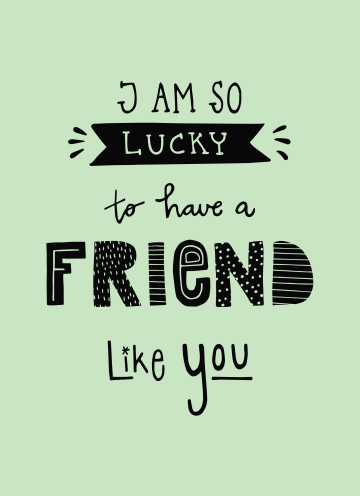 - i-am-so-lucky-to-have-a-friend-like-you