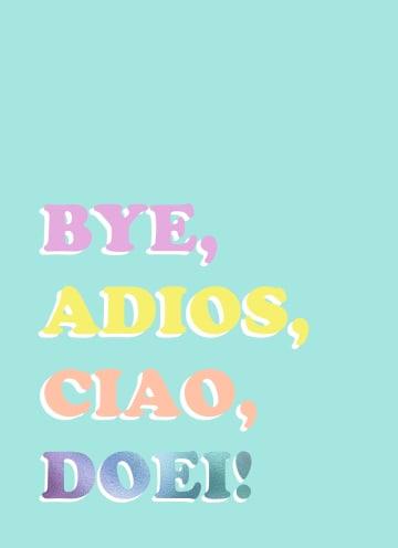 - Afscheid-kaart-Bye-adios-ciao-doei