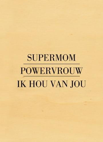 - supermom-powervrouw-ik-hou-van-jou