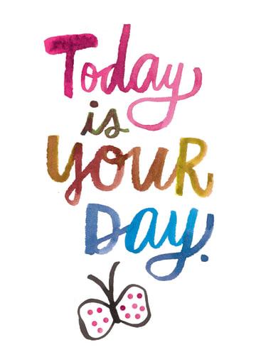 - gekleurde-quote-today-is-your-day-met-vlinder