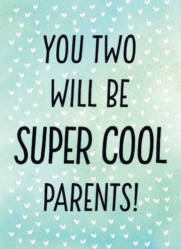 - zwanger-you-two-will-be-super-cool-parents