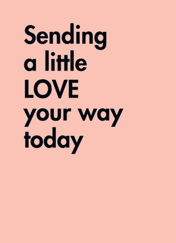 - quote-kaart-sending-a-little-love-your-way-today