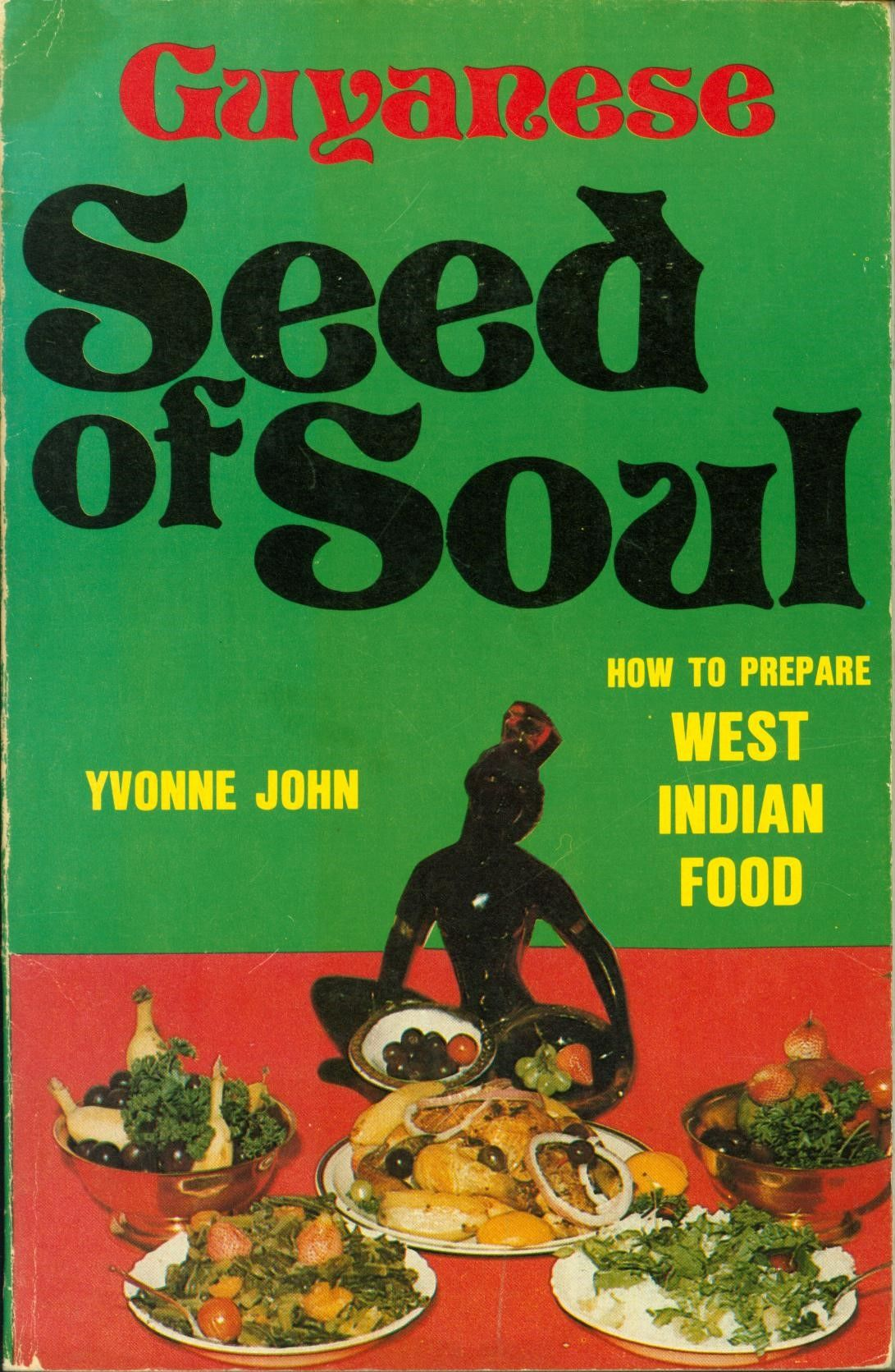 guyanese seed of soul how to prepare west indian food