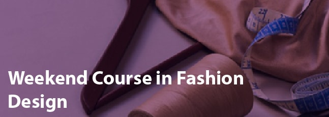 Weekend Course in Fashion Design