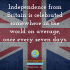 Independence from Britain is celebrated somewhere in the world on average, once every seven days.