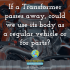 If a Transformer passes away, could we use its body as a regular vehicle or for parts?