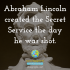 Abraham Lincoln and the Secret Service