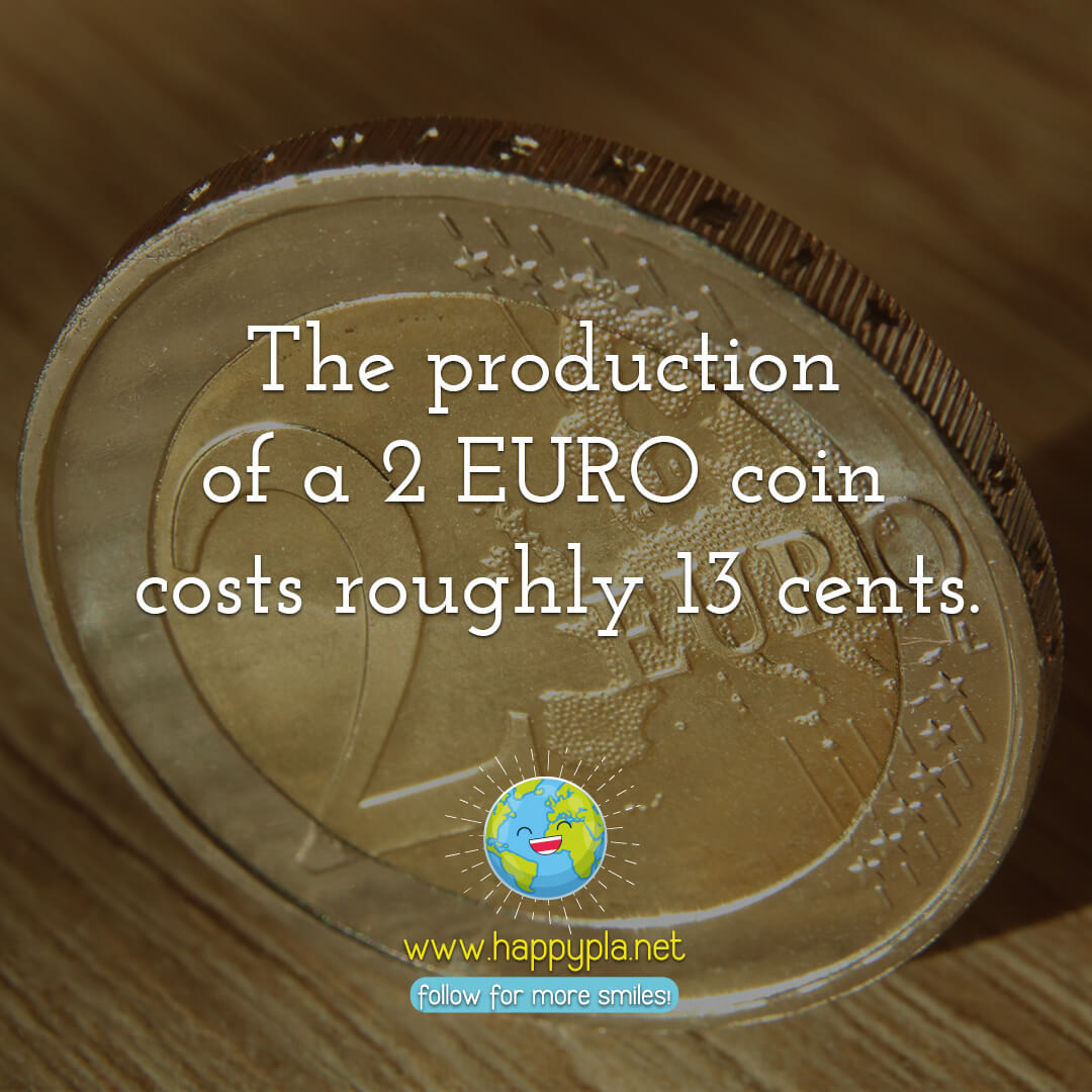 The production of a 2 EURO coin costs roughly 13 cents