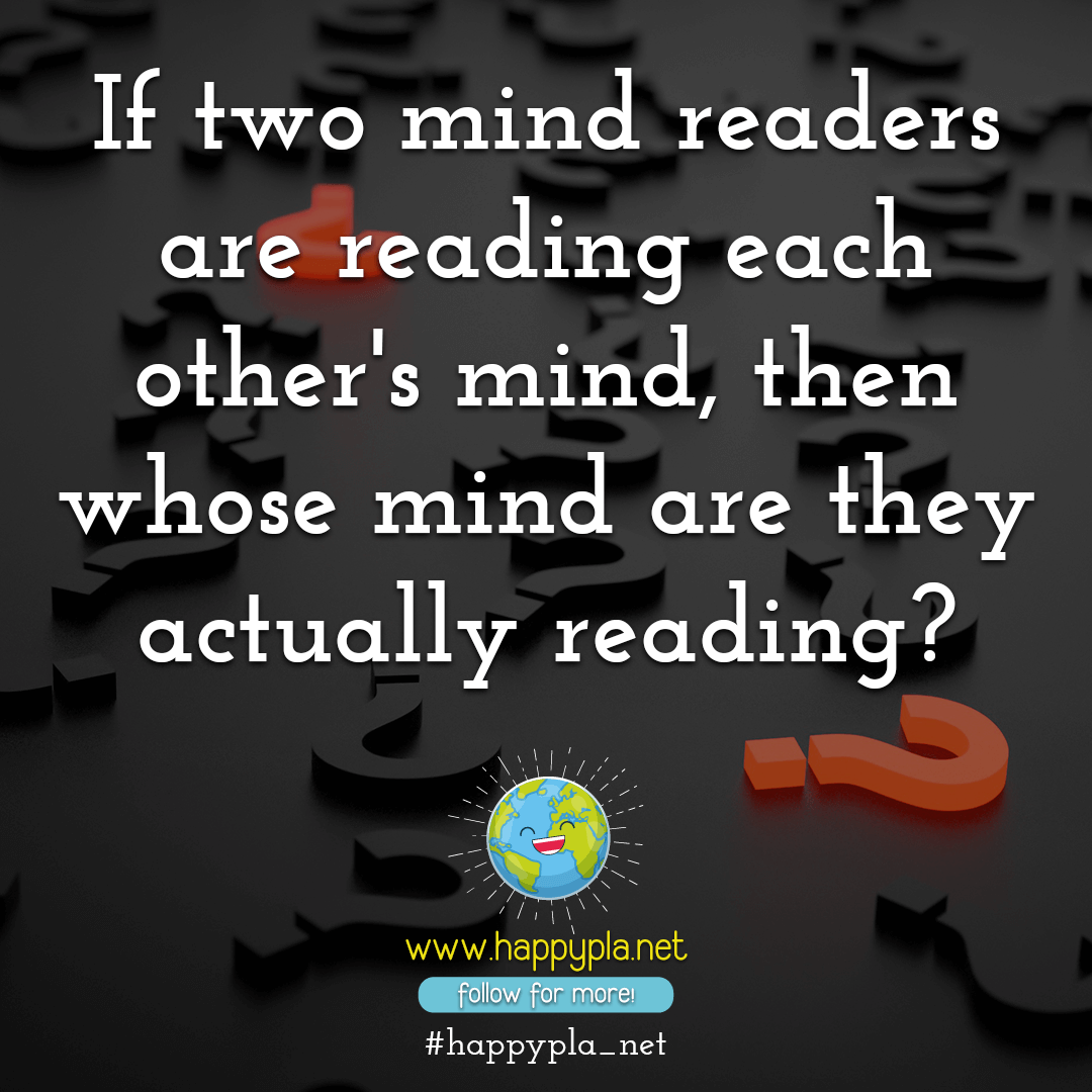 If two mind readers are reading each other's mind, then whose mind are they actually reading?