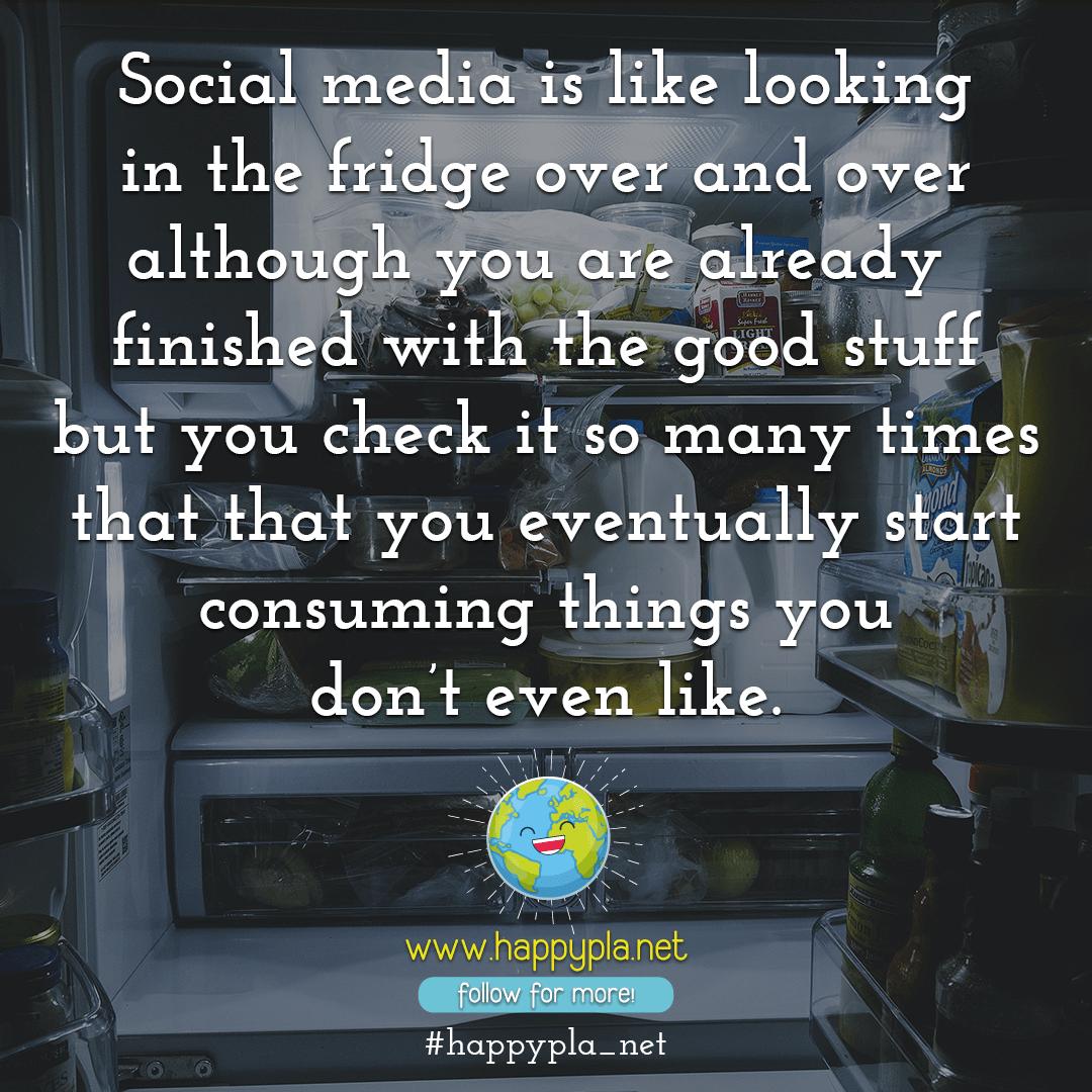 Social Media is like looking in an empty fridge
