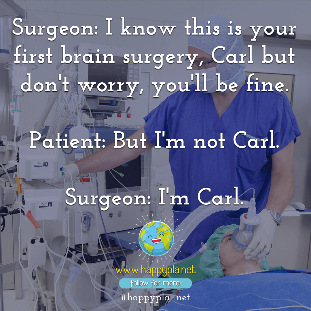 Doctor making jokes before surgery