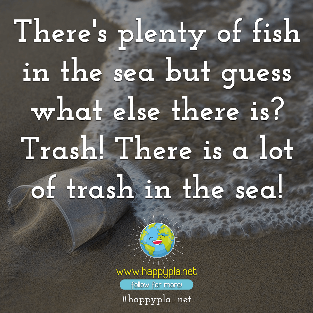 There's plenty of fish in the sea but guess what else there is? Trash! There is a lot of trash in the sea!