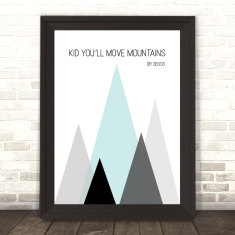 Kid you'll move mountains dr seuss quote print