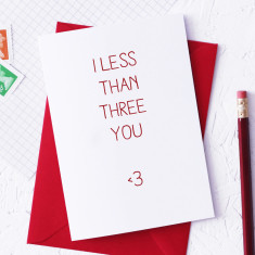 Less than three you Valentine's card