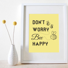 Don't worry bee happy print