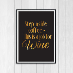 Step Aside Coffee, This is a Job For Wine - Gold Foil Art Print for Wine Lovers