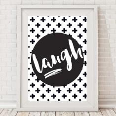 Monochrome Laugh Typographic Print