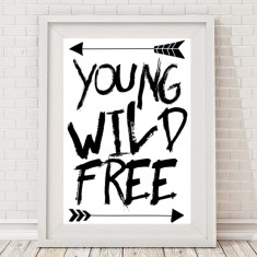 Young, wild and free monochrome print
