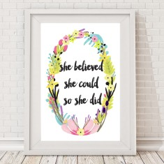 She believed she could so she did watercolour floral print