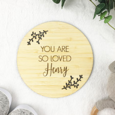 You Are So Loved Personalised Bamboo Plaque