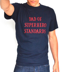 Dad Of Superhero Standards T Shirt