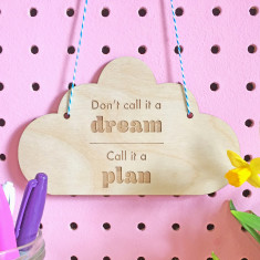 Cloud wooden hanging sign 'don't call it a dream'