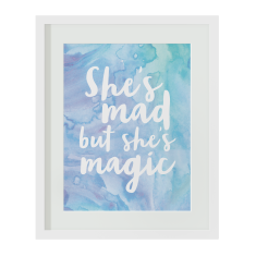 She's mad but she's magic print