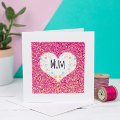 Mum glitter heart card