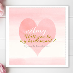 Will you be my bridesmaid heart card