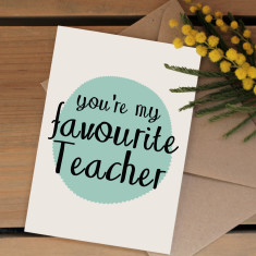 You're my favourite teacher card