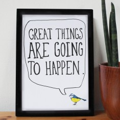Great Things Are Going To Happen Print