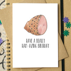 Have a really ham-azing birthday card