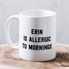 Personalised allergic to mornings mug
