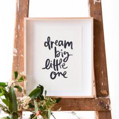 Dream big little one A4 print