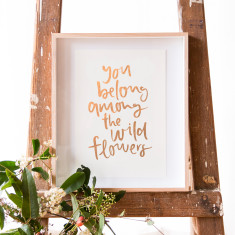 You belong among the wildflowers rose gold foiled A4 print