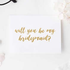 Will you be my bridesmaid? gold foil card