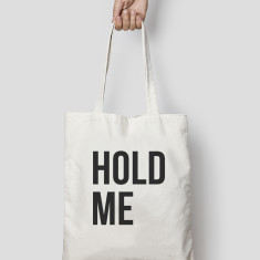 Hold Me Quote Tote Bag