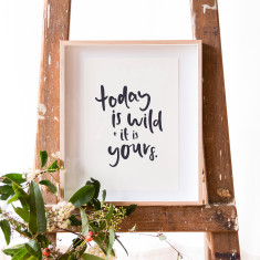 Today is wild A4 print
