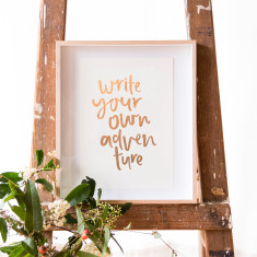 Write your own adventure rose gold foiled A4 print