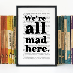 Alice in Wonderland We're All Mad Here - book page print
