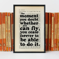 Peter Pan The Moment You Doubt Whether You Can Fly Print