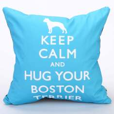 Keep Calm & Hug Your Boston Terrier cushion cover