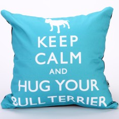 Keep calm & hug your bull terrier cushion cover