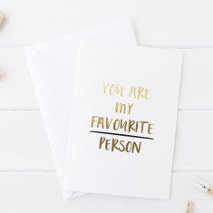 Gold Foil You're My Favourite Person Greeting Card
