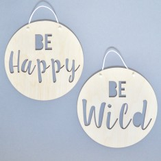 Be Happy or Be Wild Round Wood Sign