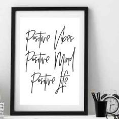 Positive Vibes, Positive Mind, Positive Life